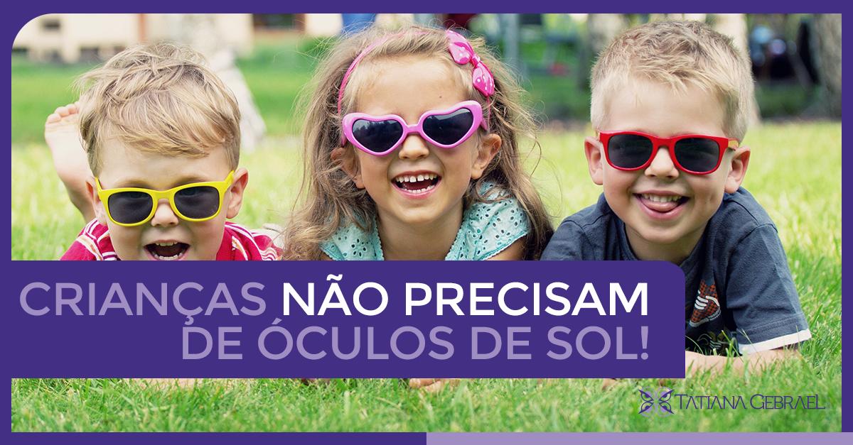 Óculos escuros - Por que crianças não devem usar  75868ad907